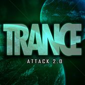 Trance Attack 2.0 by Various Artists