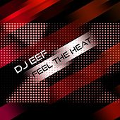 Feel The Heat de DJ Eef