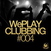 WePLAY Clubbing #004 von Various Artists