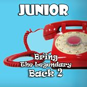 Bring The Legendary Back 2 de Junior Senior