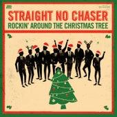 Rocking Around The Christmas Tree / Winter Wonderland by Straight No Chaser
