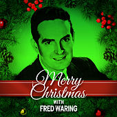 Merry Christmas with Fred Waring by Fred Waring