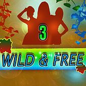 Wild & Free 3 by Various Artists