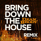 Bring Down The House by Dean Brody