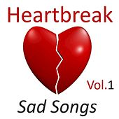 Heartbreak: Sad Songs, Vol. 1 by Various Artists