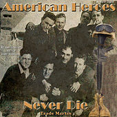American Heroes Never Die - Single by Trade Martin