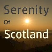 Serenity of Scotland by Various Artists
