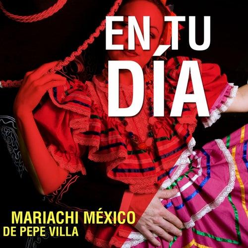 En Tu Día by Mariachi Mexico De Pepe Villa