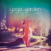 Yoga Garden, Vol. 3 (Natural High Yoga & Meditation Tunes) by Various Artists