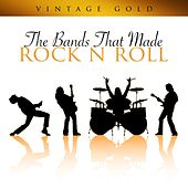 The Bands That Made Rock N Roll de Various Artists