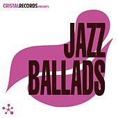 Cristal Records Presents: Jazz Ballads by Various Artists