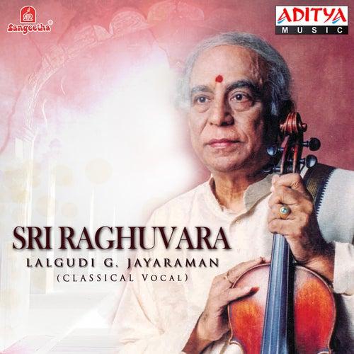 Sri Raghuvara by Lalgudi  G. Jayaraman