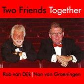 Two Friends Together by Nan van Groeningen