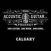 The Acoustic Guitar Project: Calgary 2014 de Various Artists