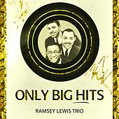Only Big Hits by Ramsey Lewis
