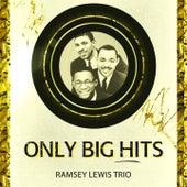 Only Big Hits von Ramsey Lewis