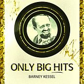 Only Big Hits by Barney Kessel