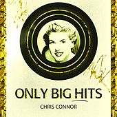 Only Big Hits by Chris Connor