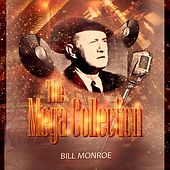 The Mega Collection by Bill Monroe