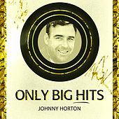 Only Big Hits de Johnny Horton