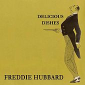 Delicious Dishes by Freddie Hubbard