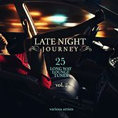 Late Night Journey, Vol. 2 (25 Long Way Lounge Tunes) von Various Artists