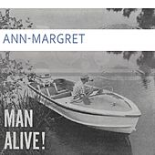 Man Alive by Ann-Margret