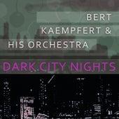 Dark City Nights by Bert Kaempfert