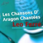 Les chansons d'Aragon chantées par Leo Ferré de Leo Ferre