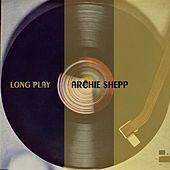 Long Play by Archie Shepp
