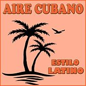 Estilo Latino, Aire Cubano de Various Artists