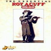 The Essential Roy Acuff 1936-1949 by Roy Acuff