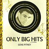 Only Big Hits by Gene Pitney