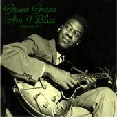 Am I Blue (Remastered 2015) van Grant Green