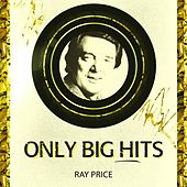 Only Big Hits von Ray Price