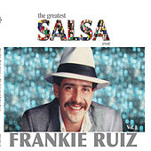 The Greatest Salsa Ever by Frankie Ruiz