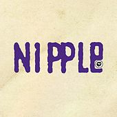 Nipple by Claw Boys Claw