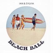 Beach Ball by Ian and Sylvia