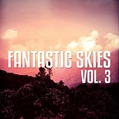 Fantastic Skies - Ibiza, Vol. 3 (Fantastic Chill Out Moods) by Various Artists