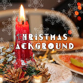 Christmas Background: Perfect Tunes for the Holy Season by Christmas Songs