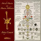 Arte di Musica seu Musica Alchemica by Fairy Consort