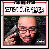East Side Story by Young Trav