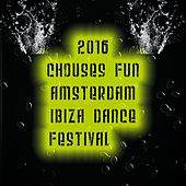2016 Chouses Fun Amsterdam Ibiza Dance Festival de Various Artists