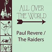 All Over The World by Paul Revere & the Raiders