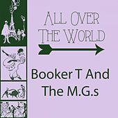 All Over The World von Booker T. & The MGs
