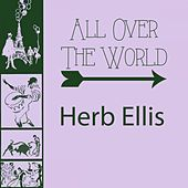 All Over The World von Herb Ellis