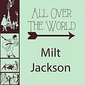 All Over The World by Milt Jackson