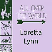 All Over The World by Loretta Lynn
