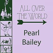 All Over The World von Pearl Bailey