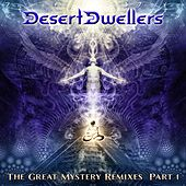 The Great Mystery Remixes, Pt. 1 - EP by Desert Dwellers